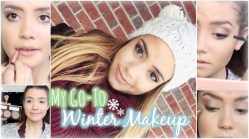 My Go-To Winter Makeup Routine!