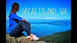 ORCAS ISLAND, WA – MY HAPPY PLACE