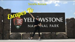 Yellowstone National Park – The Most Beautiful Location in all of America | Sorelle Amore