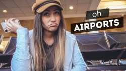 this is why I hate filming in airports