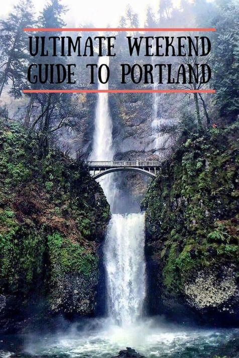 Ultimate Weekend Guide To Portland