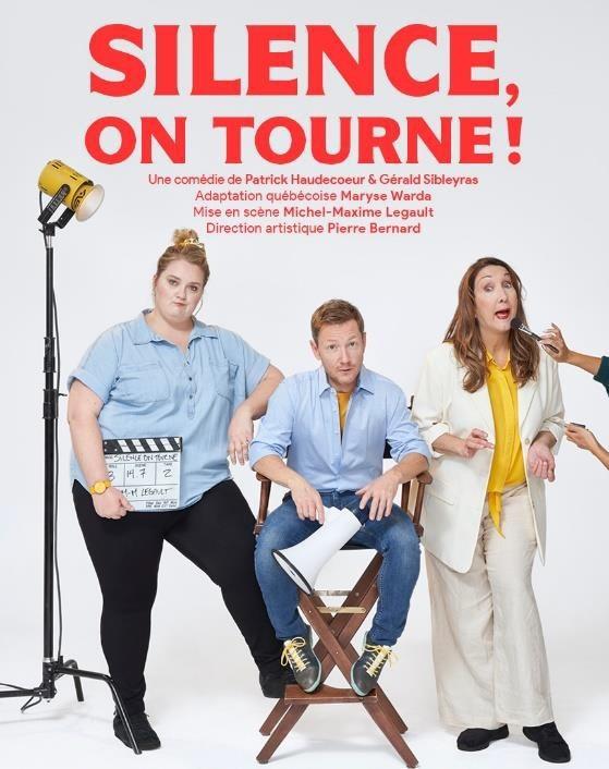 Silence, On Tourne ! : silence,, tourne, SILENCE,, TOURNE!, Evenko, Lance, Première, Histoire, Production, D'une, Pièce, Théâtre, Tourisme, Laval