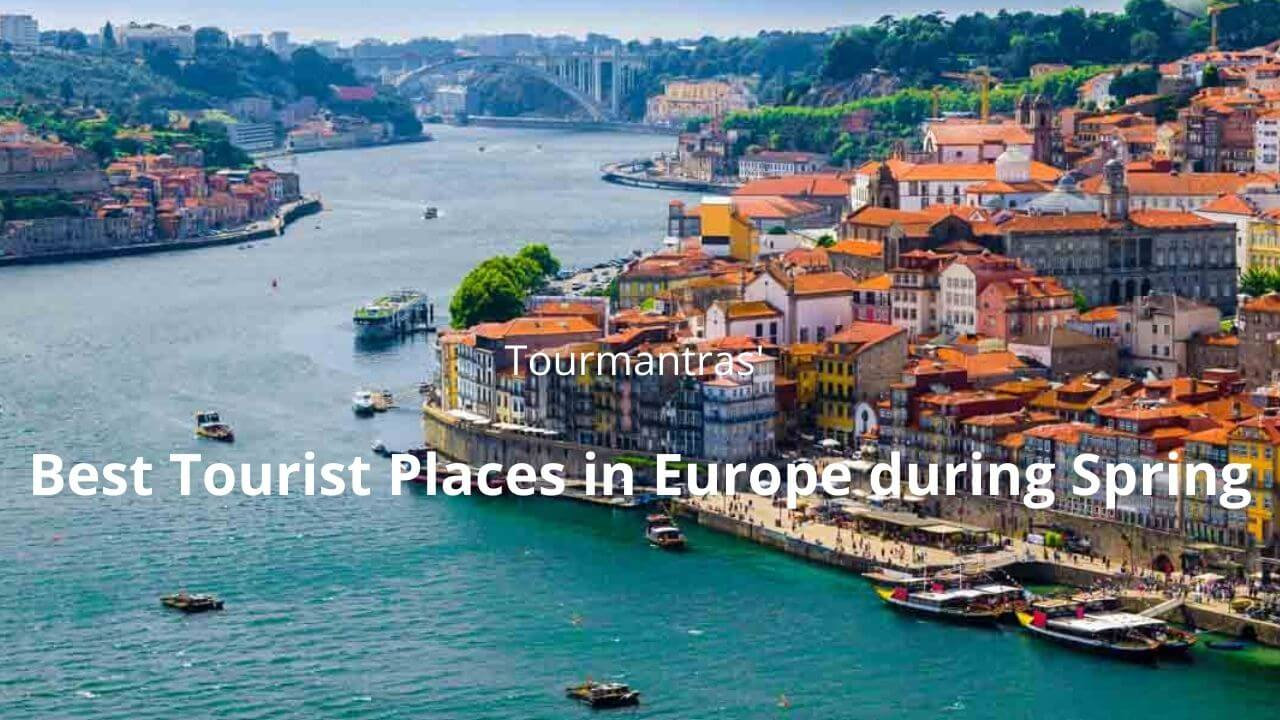 Top 8 Best Travel Places in Europe in Spring