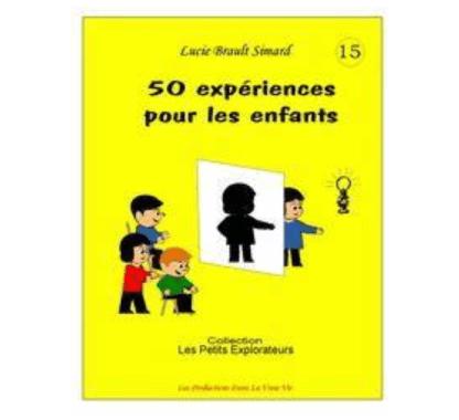 50 expériences pour les enfants (2-6 ans)