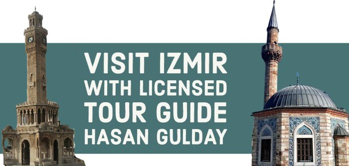Visit Izmir (Smyrna) with Licensed Tour Guide Hasan Gulday