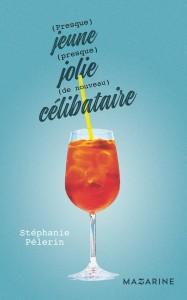 (Presque) jeune, (presque) jolie, (de nouveau) célibataire – Stéphanie Pélerin.
