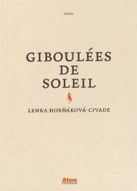 GIBOULÉES DE SOLEIL par Lenka HORŇÁKOVÁ-CIVADE