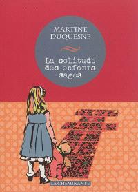 La solitude des enfants sages de Martine Duquesne