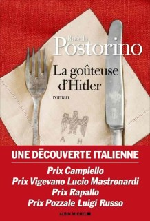 La goûteuse d'Hitler - Rosella Postorino litterature italienne seconde guerre mondiale