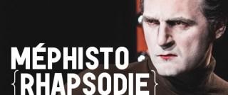 Mephisto Rhapsodie, adaptation de Samuel Gallet  d'après Mephisto de Klaus Mann, mise en scène Jean-Pierre Baro