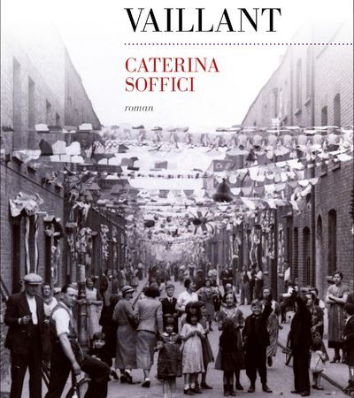 Un cœur vaillant Caterina Soffici De little Italy à l'Arandora Star