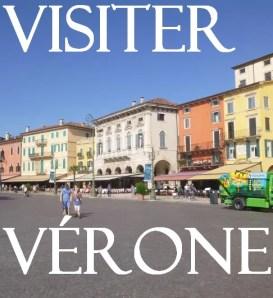Visiter Vérone