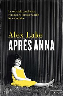 près Anna d'Alex Lake paru aux éditions Pygmalion en 2017. Traduit de l'Anglais par Thibaud Eliroff.
