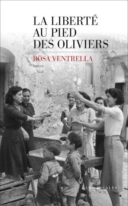 La Liberté au pied des oliviers Rosa Ventrella