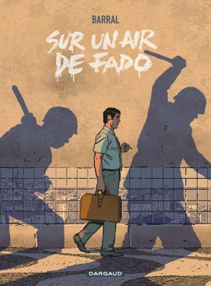 BD Sur un air de fado Nicolas Barral dictature de Salazar