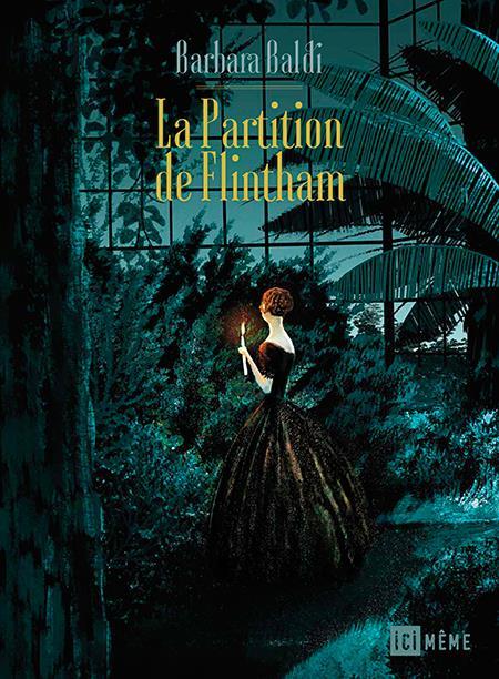 BD La Partition de Flintham Barbara Baldi, bande dessinée parue en mai 2018, chez Ici Même Éditions