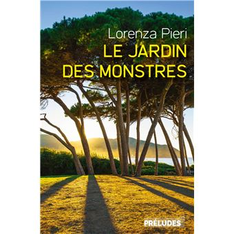 Le Jardin des monstres de Lorenza Pieri avis lecture