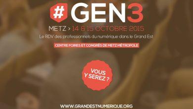 Photo of Lancement de #GEN3 à Metz : le rendez-vous numérique du Grand Est
