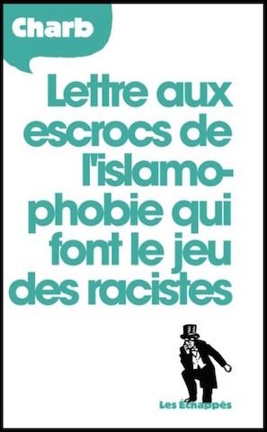 Lettre Aux Escrocs De L'islamophobie Qui Font Le Jeu Des Racistes : lettre, escrocs, l'islamophobie, racistes, Lettre, Escrocs, L'islamophobie, Racistes