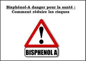 bisphénol-A danger pour la santé : Comment réduire les risques