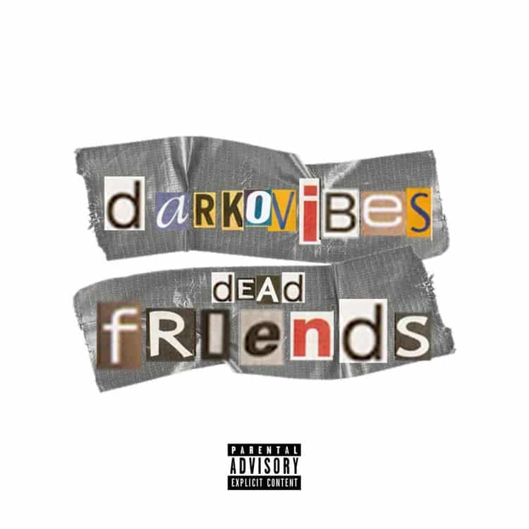 Darkovibes – Dead Friends [Download mp3]