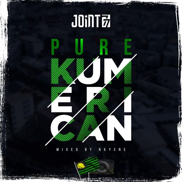 Joint 77 – Pure Kumerican (Mixed. by Nkyene)