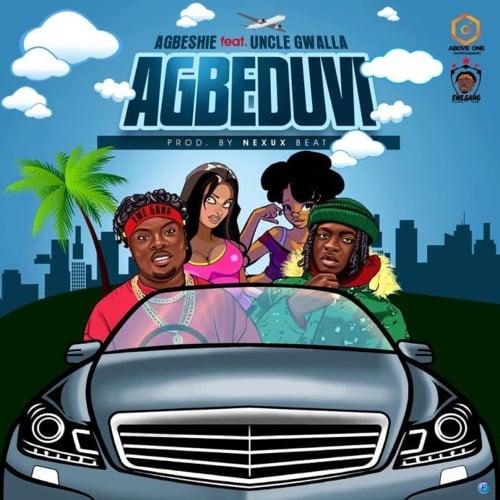 Agbeshie – Agbeduvi Ft. Uncle Gwalla