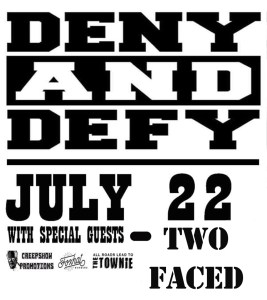 Deny and Defy + Two Faced, 22.7.18, Town Hall Hotel Newtown.