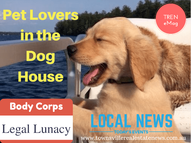Image: Pet lovers in the dog house: legal lunacy for body corporates Image: TREN eMgazaine