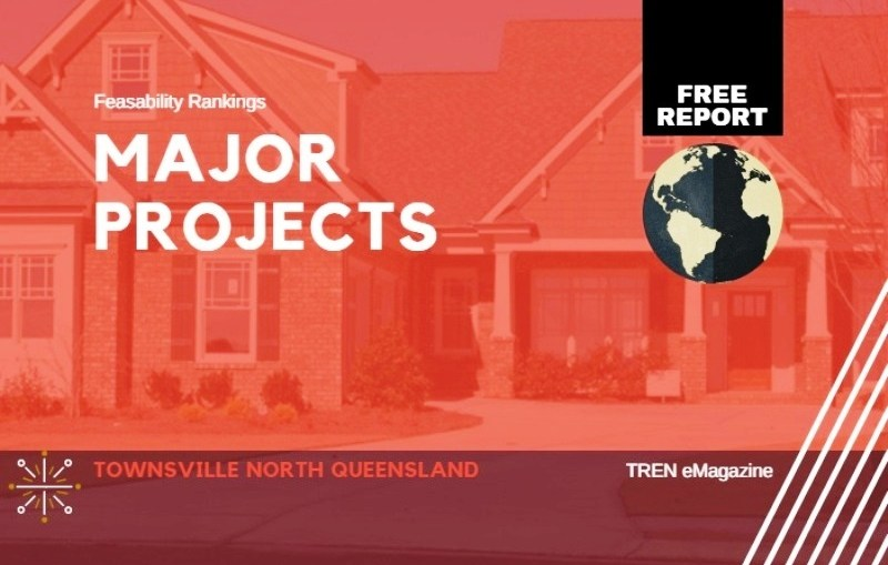 Major Projects - Townsville North Queensland Major Projects Feasibility Report produced by McLeod Investment and Consultancy and TREN eMagazine, designed by TREN eMagazine