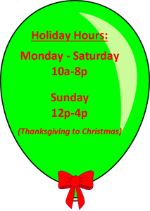 Holiday Hours Thanksgiving to Christmas Mon-Sat 10am to 8pm, Sun 12pm to 4pm