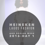 Heineken Lagos Fashion and Design Week 2016-Day 1