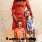 5 WAYS OF ACHIEVING WORK-LIFE BALANCE