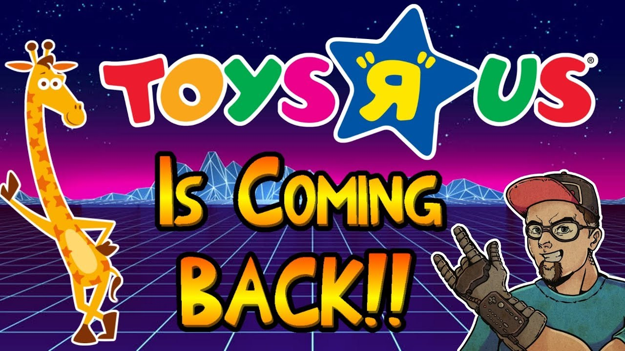 Toys R Us Is Coming BACK Excited - Toys 'R' Us Is Coming BACK!!! Excited!!!