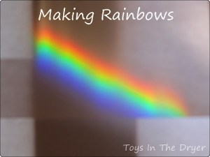 making rainbows, how to make a rainbow, prisims, science activities for kids