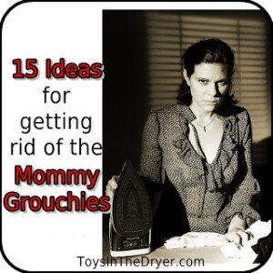 mommy grouchies