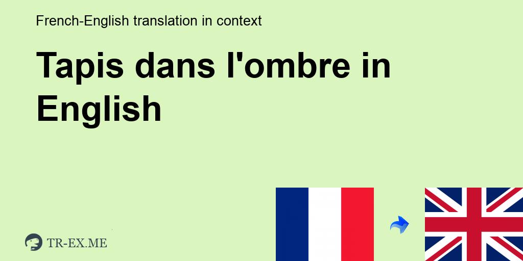 tapis dans l ombre traduction en