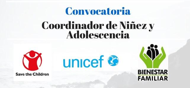 Save the Children lanza convocatoria para Coordinador(a) de Niñez y Adolescencia – Convenio con UNICEF y ICBF