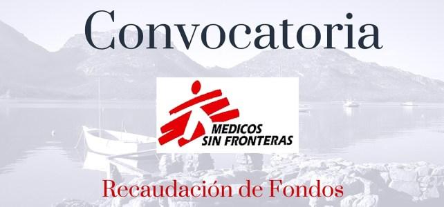 MSF Lanza convocatoria – Recaudación de Fondos