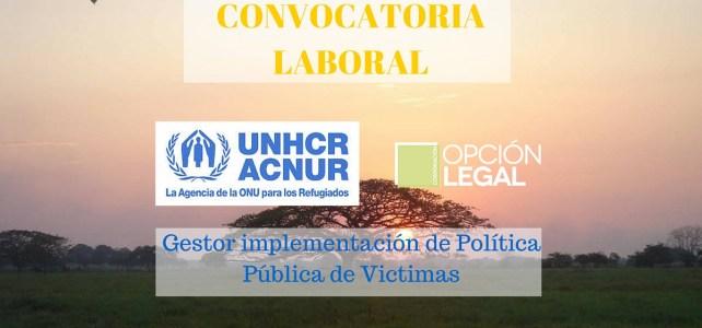 La Agencia de la ONU para los refugiados y Opción Legal buscan profesionales para apoyar las políticas públlicas y para la Paz