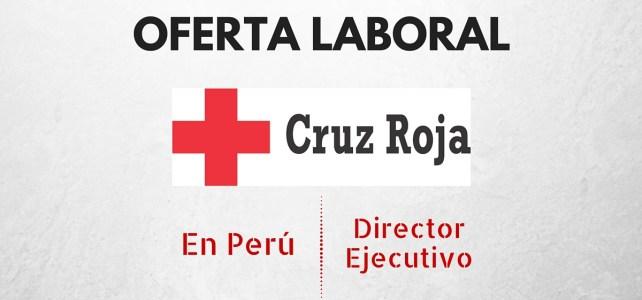 Cruz Roja en Perú busca director ejecutivo