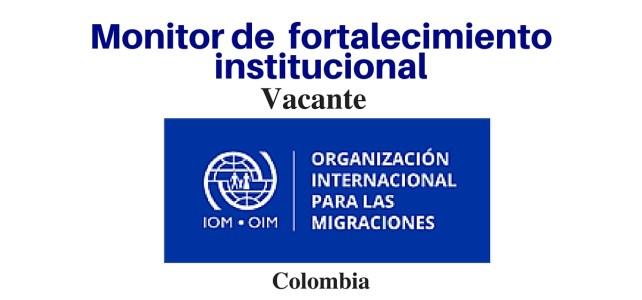 OIM abre Vacante para monitor de fortalecimiento institucional