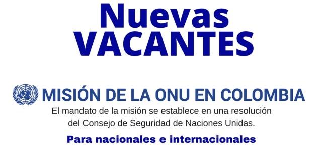 Vacantes Misión de las Naciones Unidas en Colombia – últimas vacantes disponibles