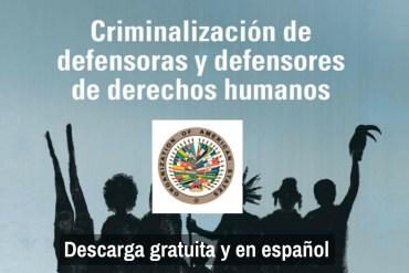 CRIMINALIZACION DE DEFENSORES Y DEFENSORAS DE DERECHOS HUMANOS