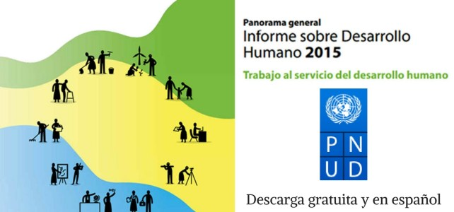 "Último informe mundial : ""Informe sobre Desarrollo Humano 2015"""