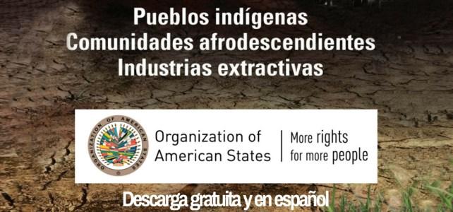 """Documento """"Pueblos indígenas, comunidades afrodescendientes, Industrias extractivas"""""""