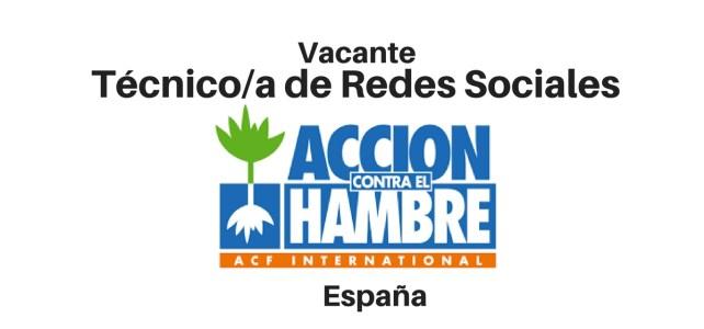 Vacante de ACCION CONTRA EL HAMBRE: Técnico/a de Redes Sociales