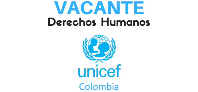 Convocatoria de UNICEF – Profesional administrativo en Derechos Humanos