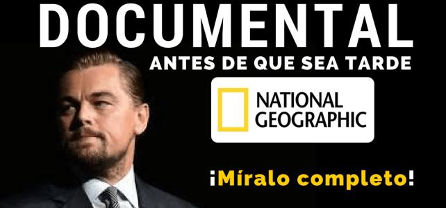 """Documental completo """"Antes de que sea tarde"""" – Before the Flood – de National Geographic. Conducido por Leonardo DiCaprio"""