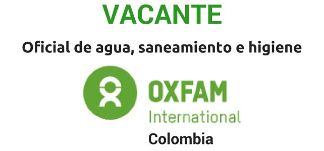 Vacante Oficial en agua, saneamiento e higiene con OXFAM